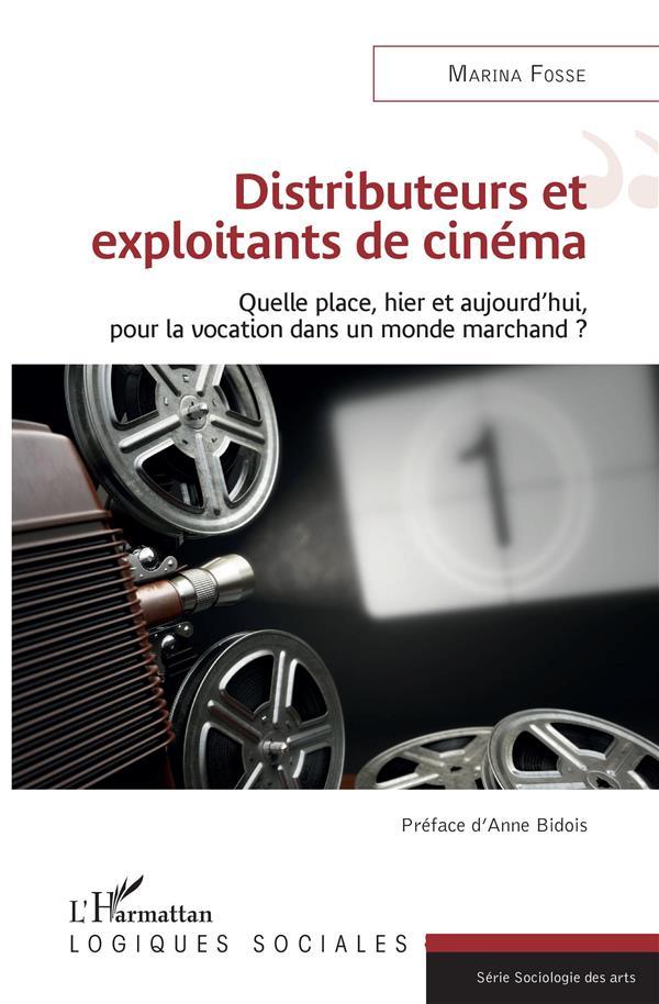 Distributeurs et exploitants de cinéma ; quelle place, hier et aujourd'hui, pour la vocation dans un monde marchand ?