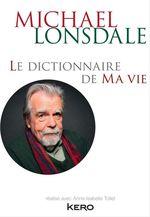Vente Livre Numérique : Le dictionnaire de ma vie - Michael Lonsdale  - Michaël Lonsdale