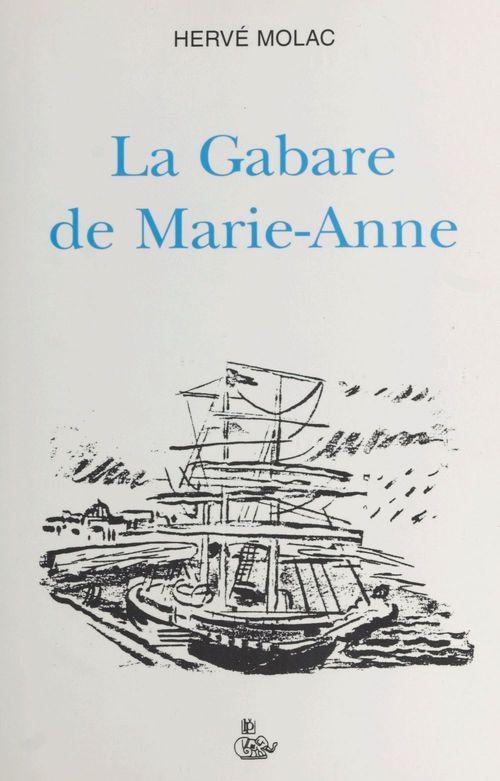 La gabare de Marie-Anne  - Hervé Molac
