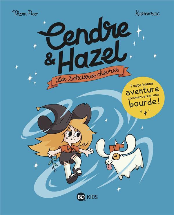 Cendre et Hazel t.1 ; les sorcières chèvres