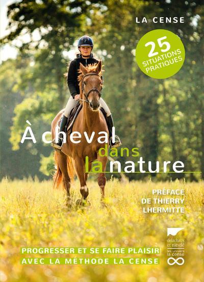 à cheval dans la nature ; réagir, progresser, se faire plaisir avec la méthode La Cense