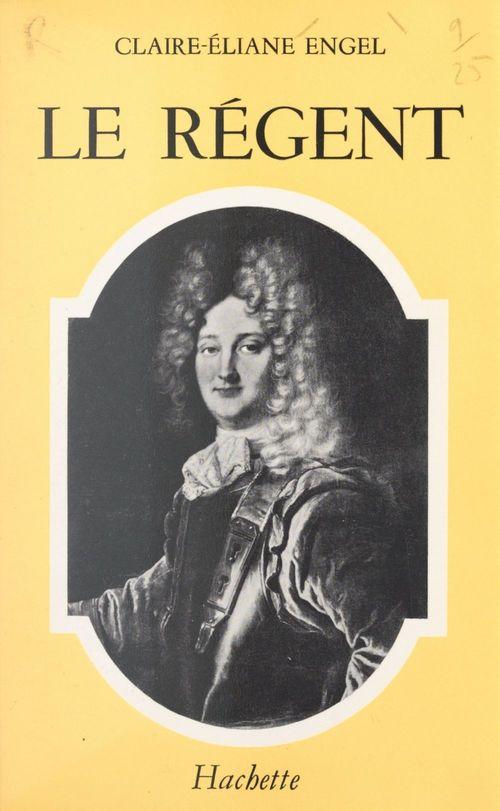 Le Régent  - Claire-Eliane Engel