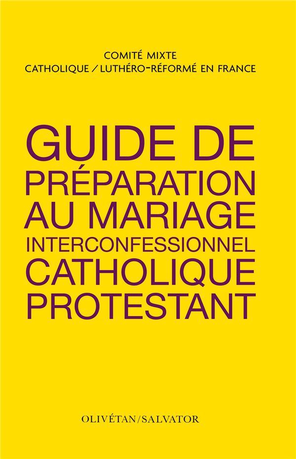 GUIDE DE PREPARATION AU MARIAGE INTERCONFESSIONNEL CATHOLIQUE ET PROTESTANT