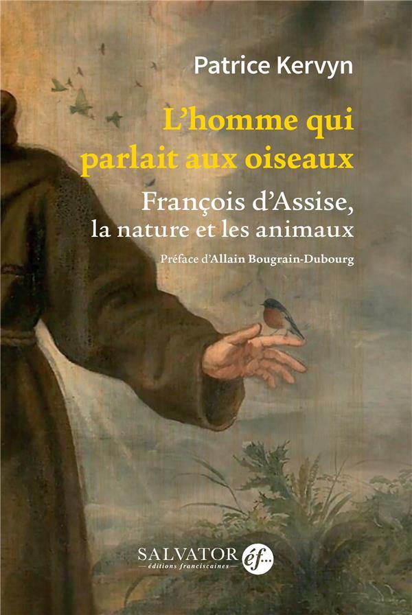 L'homme qui parlait aux oiseaux ; François d'Assise et l'écologie