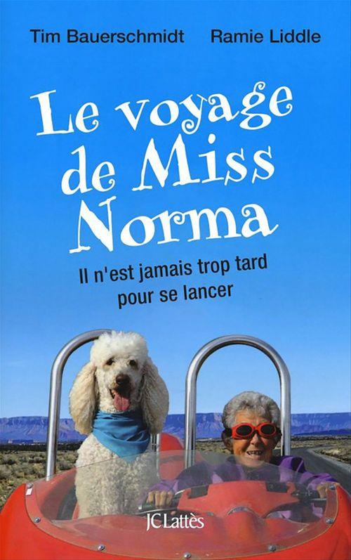 Le voyage de Miss Norma  - Timothy Bauerschmidt  - Ramie Liddle