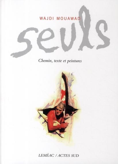 SEULS  -  CHEMIN, TEXTE ET PEINTURES
