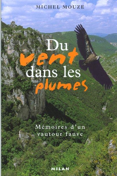Du vent dans les plumes ; memoires d'un vautour fauve
