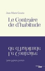 Le contraire de d'habitude  - Jean-Marie Gourio - Jean-marie Gourio - Jean-Marie Gourio - Jean-Marie GOURIO