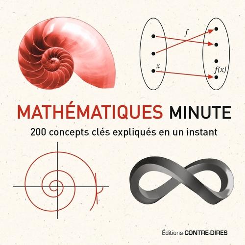 Mathématique minute ; 200 concepts clés expliqués en un instant