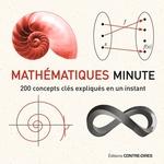 Mathématique minute ; 200 concepts clés expliqués en un instant  - Paul Glendinning - Paul Glendinning