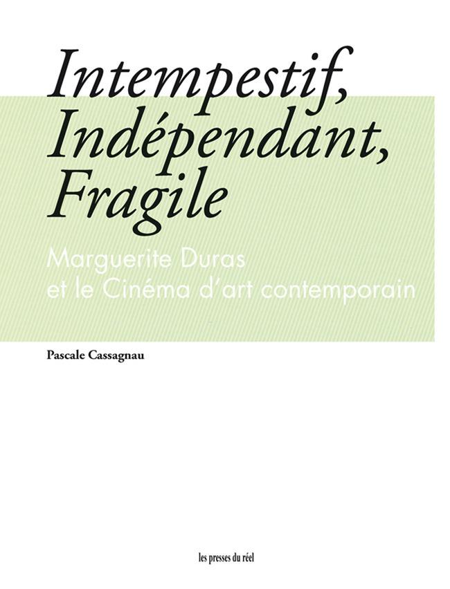 Intempestif, indépendant, fragile ; Marguerite Duras et le cinéma d'art contemporain