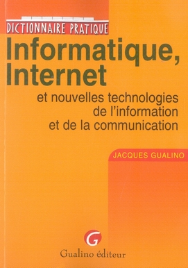 Dictionnaire Pratique Informatique, Internet Et Nouvelles Technologies De L'Info