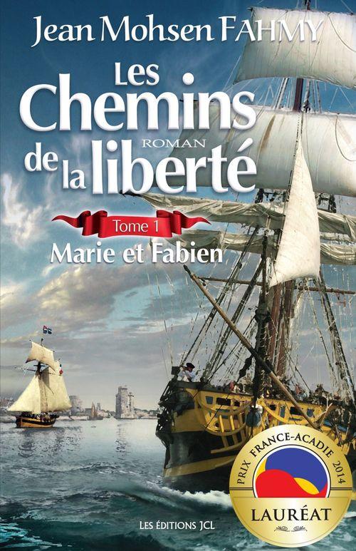 Les chemins de la liberté t.1 ; Marie et Fabien