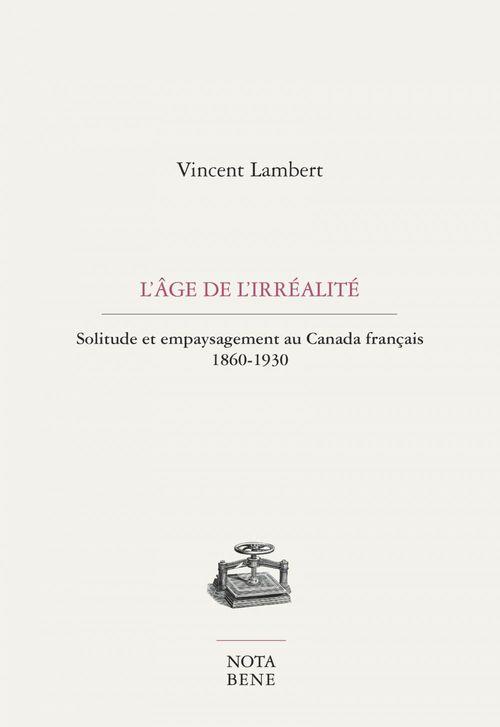 l'age de l'irrealite : solitude et empaysagement au canada