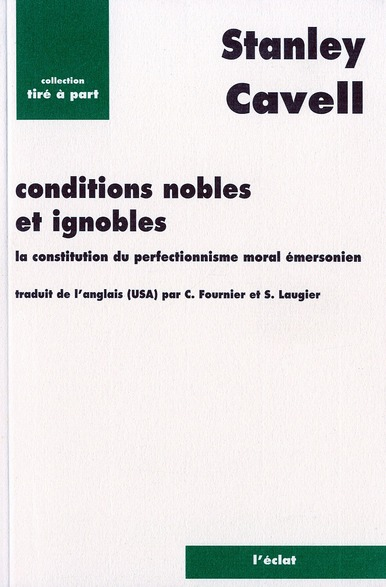 Conditions nobles et ignobles, la construction du perfectionnisme moral et émersonien