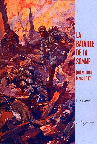 La bataille de la Somme; Juillet 1916-Mars 1917