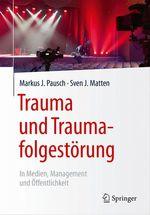 Trauma und Traumafolgestörung  - Sven J. Matten - Markus J. Pausch