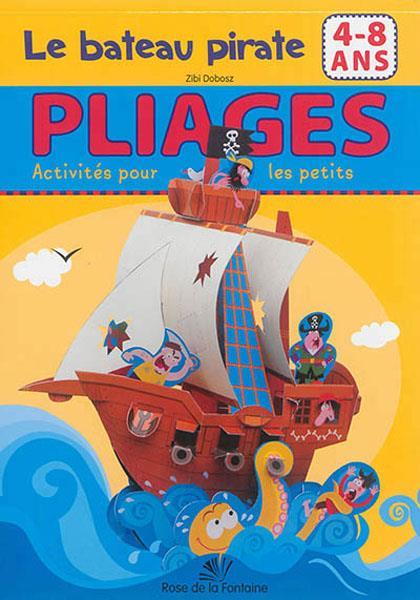 PLIAGES ; ACTIVITES POUR LES PETITS ; le bateau pirate