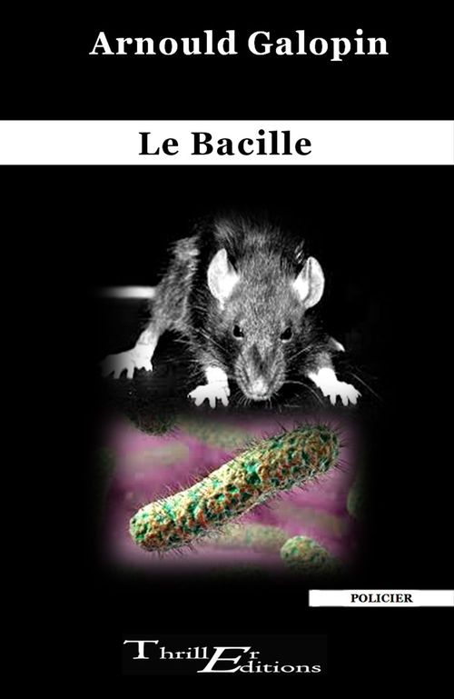 Le Bacille  - Arnould Galopin