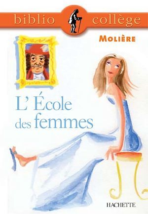 Bibliocollège - L'École des femmes, Molière