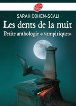 Couverture de Les dents de la nuit ; petite anthologie vampirique