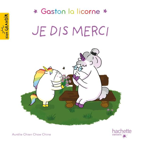 Gaston la licorne ; les émotions de Gaston ; je dis merci