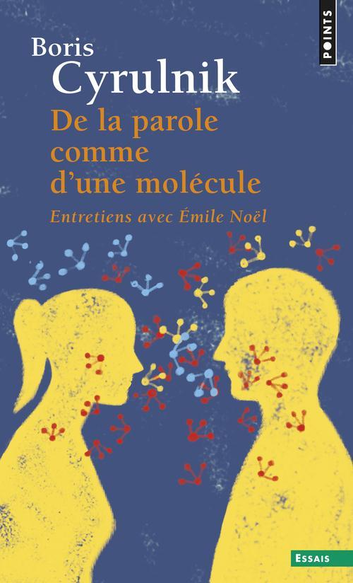 De la parole comme d'une molecule. entretiens avec emile noel