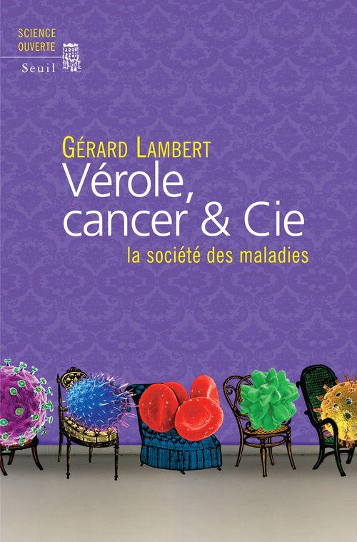 Vérole, cancer & Cie