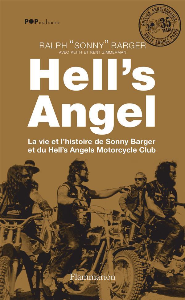 Hell's angel ; la vie et l'histoire de Sonny Barger et du hell's angel motorcycle club