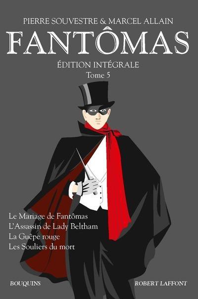 Fantômas ; édition intégrale t.5