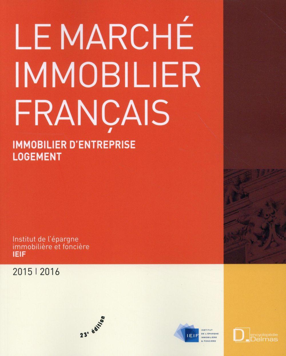 Le marché immobilier français ; immobilier d'entreprise ; logement ; édition 2016