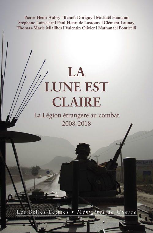 La lune est claire ; la légion étrangère au combat (2008-2018)