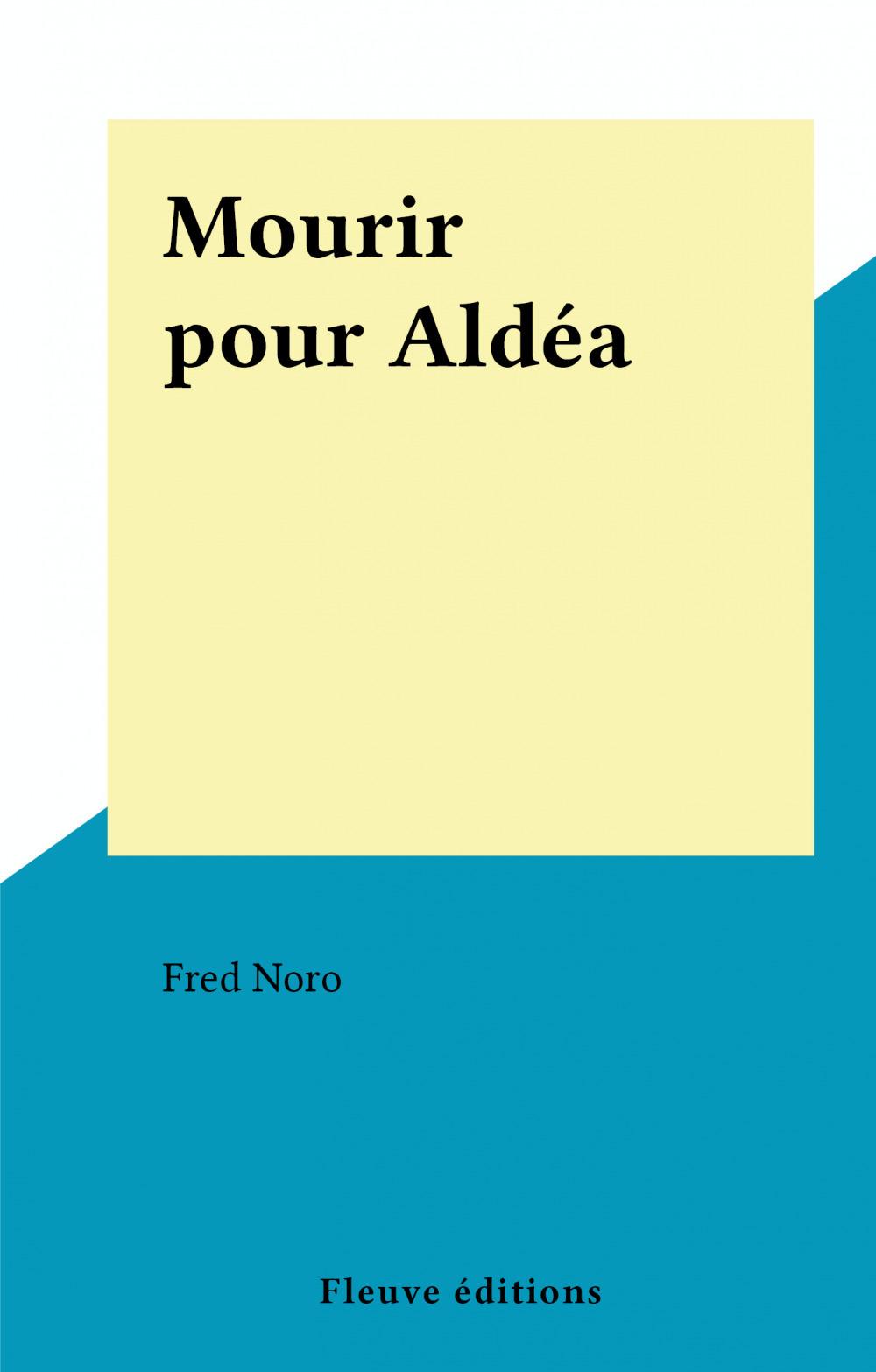 Mourir pour Aldéa