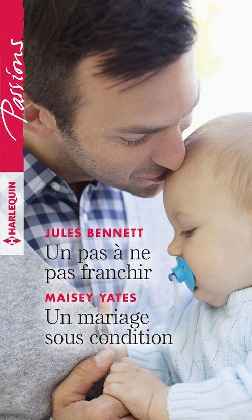 Vente Livre Numérique : Un pas à ne pas franchir - Un mariage sous condition  - Jules Bennett  - Maisey Yates