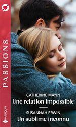 Vente EBooks : Une relation impossible - Un sublime inconnu  - Catherine Mann - Susannah Erwin