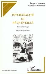 PSYCHANALYSE ET RÊVE-ÉVEILLÉ  - Jacques Natanson - Natanson - Madeleine Natanson