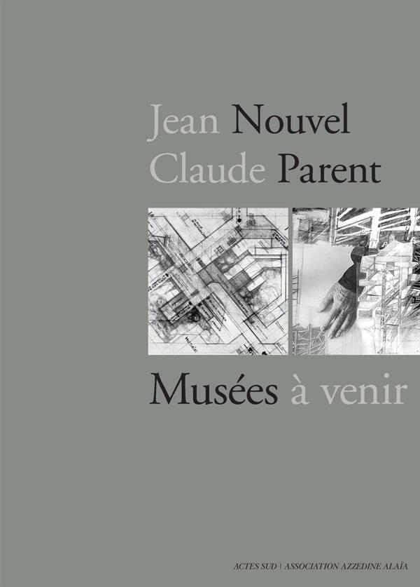 Jean Nouvel-Claude Parent : musées à venir