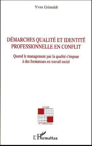 Démarches qualité et identité professionnelle en conflit