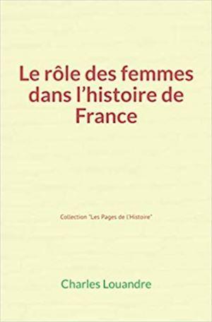 Le Rôle des femmes dans l'histoire de France