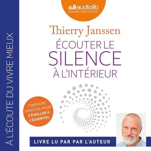Écouter le silence à l'intérieur  - Thierry JANSSEN
