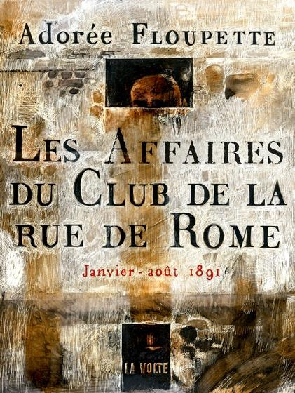 Les affaires du club de la rue de Rome ; janvier-août 1891