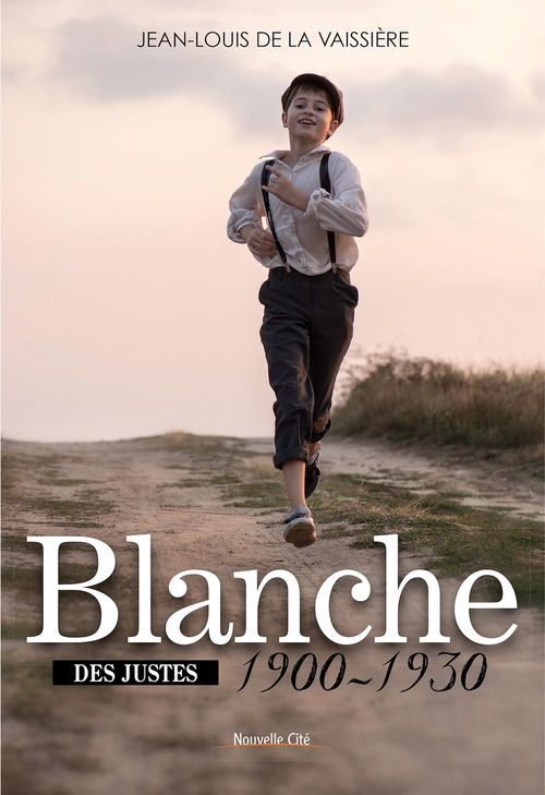 Blanche 1900-1930  - Jean-louis de La vaissiere