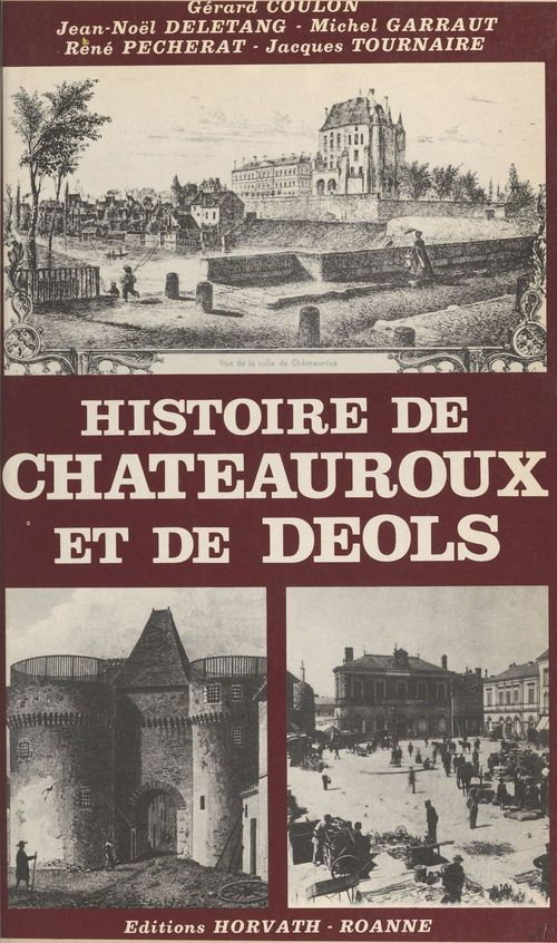 Histoire de Châteauroux et de Déols  - Gérard Coulon