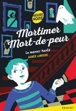 Vente Livre Numérique : Mortimer Mort-de-peur - Le manoir hanté  - Agnès Laroche