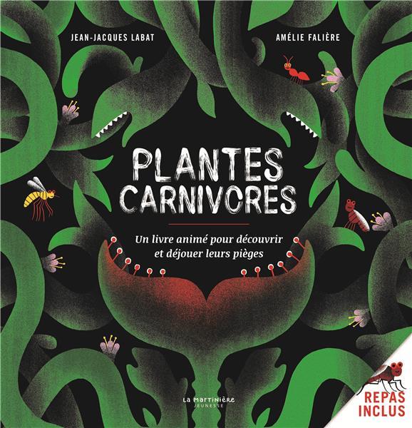 Plantes carnivores ! un livre animé pour découvrir et déjouer leurs pièges