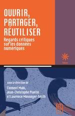 Vente EBooks : Ouvrir, partager, réutiliser  - Jean-Christophe Plantin - Laurence Monnoyer-Smith - Clément Mabi