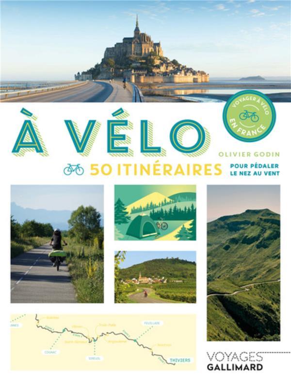 à vélo ; 50 itinéraires pour pédaler le nez au vent