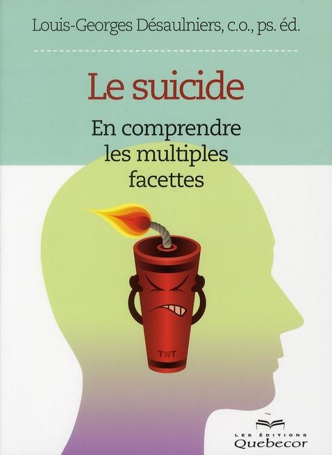 Le suicide ; en comprendre les multiples facettes