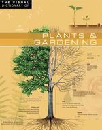 Vente Livre Numérique : The Visual Dictionary of Plants & Gardening  - Ariane Archambault - Jean-Claude Corbeil