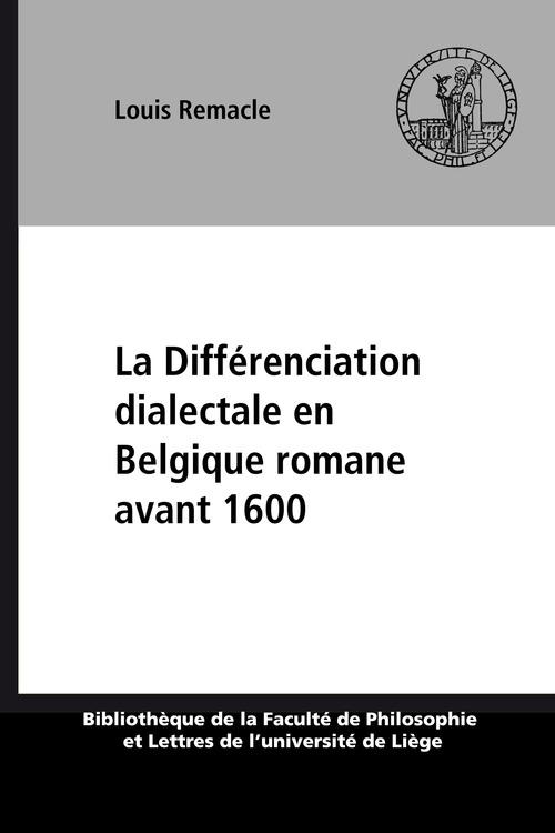 La differenciation dialectale en belgique romane avant 1600